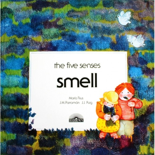 Smell- The Five Senses Series